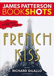 French Kiss : A Detective Luc Moncrief Story - Patterson, James