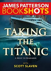 Taking the Titanic   - Patterson, James