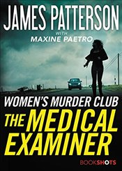 Medical Examiner : A Womens Murder Club Story - Patterson, James