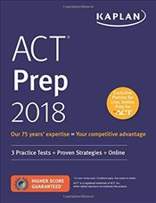 Kaplan ACT Prep 2018 : 3 Practice Tests + Proven Strategies + Online - Kaplan