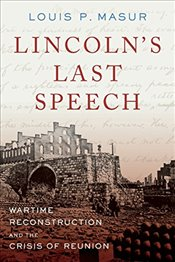 Lincolns Last Speech (Pivotal Moments in American History) - Masur, Louis P.