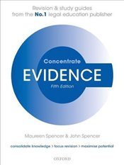 Evidence Concentrate: Law Revision and Study Guide - Spencer, Maureen