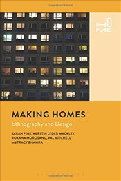 Making Homes: Ethnography and Design - Pink, Sarah