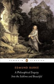 Philosophical Enquiry into the Sublime and Beautiful - Burke, Edmund