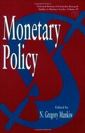 Monetary Policy - Mankiw, Gregory N.