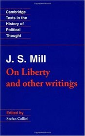 J.S. Mill : On Liberty and Other Writings - Mill, John Stuart
