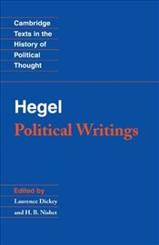 Hegel : Political Writings - Hegel, George Wilhelm Friedrich