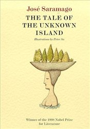 Tale of the Unknown Island - Saramago, Jose