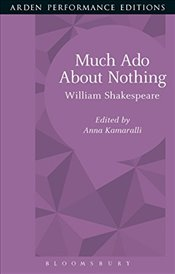 Much Ado About Nothing: Arden Performance Editions - Shakespeare, William