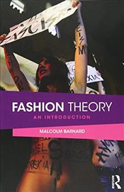 Fashion Theory : An Introduction - Barnard, Malcolm