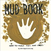 Mud Book : How to Make Pies and Cakes - Cage, John