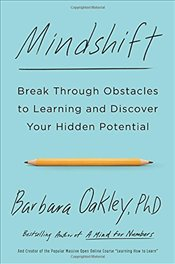 Mindshift: Break Through Obstacles to Learning and Discover Your Hidden Potential - Oakley, Barbara