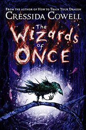 Wizards of Once - Cowell, Cressida
