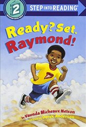 Ready Set Raymond: L2 (Step into Reading: A Step 1 Book) - Nelson, Vaunda