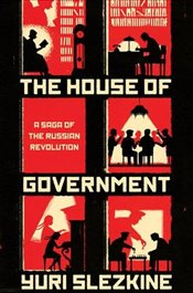 House of Government : A Saga of the Russian Revolution - Slezkine, Yuri