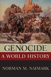 Genocide : A World History - Naimark, Norman M.