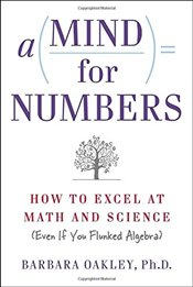 Mind for Numbers : How to Excel at Math and Science - Oakley, Barbara