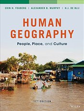 Human Geography 11E : People, Place and Culture - Fouberg, Erin H.