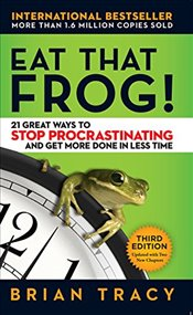 Eat That Frog! 21 Great Ways to Stop Procrastinating and Get More Done in Less Time - Tracy, Brian