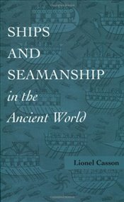 Ships and Seamanship in the Ancient World - Casson, Lionel