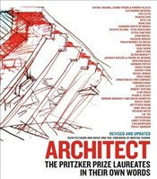 Architect : The Pritzker Prize Laureates in Their Own Words - Peltason, Ruth