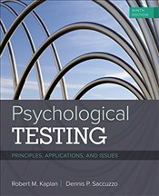 Psychological Testing 9e : Principles, Applications, and Issues - Kaplan, Robert