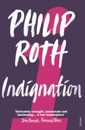 Indignation - Roth, Philip