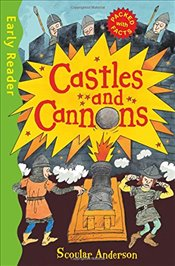 Castles and Cannons : Early Reader Non Fiction - Anderson, Scoular