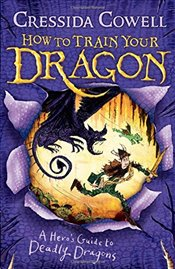 Heros Guide to Deadly Dragons : How to Train Your Dragon : Book 6   - Cowell, Cressida