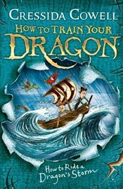 How to Ride a Dragons Storm : How to Train Your Dragon : Book 7  - Cowell, Cressida