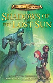 Map to Everywhere : Shadows of the Lost Sun : Book 3 - Ryan, Carrie