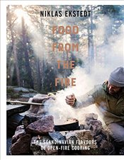 Food from the Fire: The Scandinavian Flavours of Open-Fire Cooking - Ekstedt, Niklas