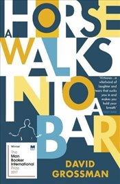 Horse Walks into a Bar - Grossman, David