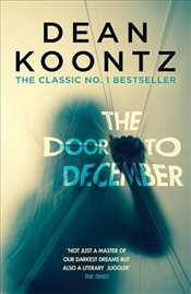 Door to December : A terrifying novel of secrets and danger - Koontz, Dean