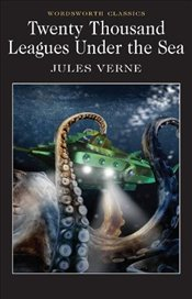 Twenty Thousand Leagues Under the Sea (Wordsworth Classics) - Verne, Jules