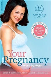 Your Pregnancy Week by Week 8e - Curtis, Glade
