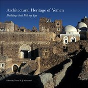 Architectural Heritage of Yemen : Buildings that Fill my Eye - Marchand, Trevor H. J.