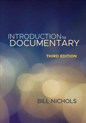 Introduction to Documentary 3e - Nichols, Bill
