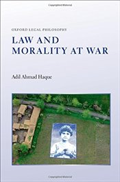 Law and Morality at War - Haque, Adil Ahmad