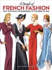 Decade of French Fashion, 1929-1938: From the Depression to the Brink of War - Waldrep, Mary Carolyn
