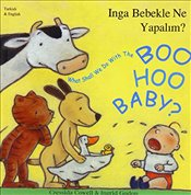 What Shall We Do with the Boo-hoo Baby? In Turkish and English - Cowell, Cressida