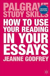 How to Use Your Reading in Your Essays - Godfrey, Jeanne