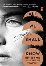All We Shall Know - Ryan, Donal