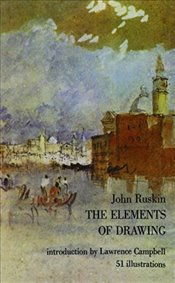 Elements of Drawing - Ruskin, John