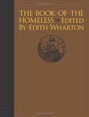 Book of the Homeless: (Le Livre Des Sans-Foyer) (Calla Editions) - Wharton, Edith