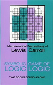 Symbolic Logic and the Game of Logic (Dover Recreational Math) - Carroll, Lewis