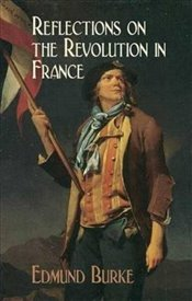 Reflections on the Revolution in France (Dover Value Editions) - Burke, Edmund