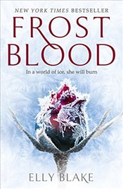 Frostblood : The Frostblood Saga Book One - Blake, Elly