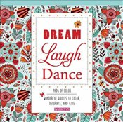 Dream Laugh Dance : Wonderful Quotes to Color, Decorate, and Give  -
