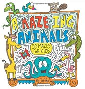 A-Maze-Ing Animals: 50 Mazes for Kids - Wos, Joe